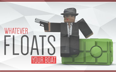Roblox Games - Whatever Floats your Boat