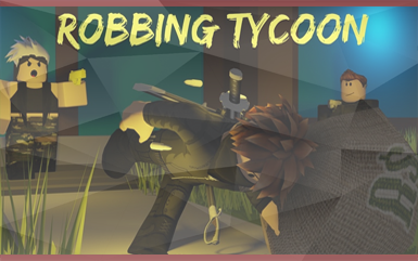 Roblox Games - Robbing Tycoon