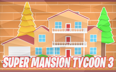 Roblox Games - Super Mansion Tycoon 3