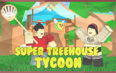 Roblox Games - Super Treehouse Tycoon