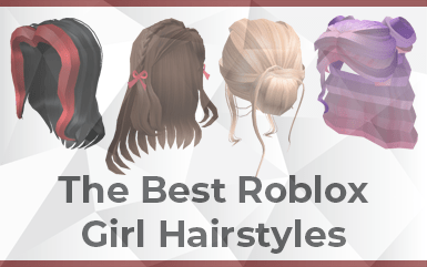 Roblox - The Best Roblox Girl Hairstyles