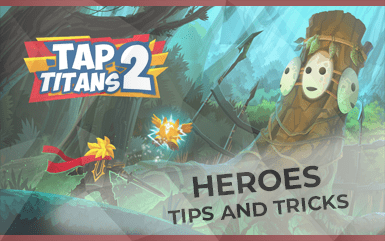 Tap Titans 2 - Heroes Tips and Tricks