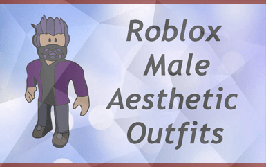Roblox - Male Aesthetic Outfits