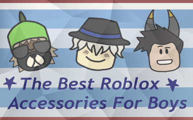 Roblox - The Best Roblox Accessories for Boys