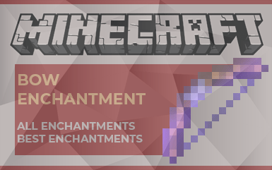 Minecraft - Bow Enchantment Guide