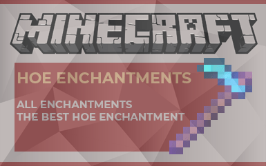 Minecraft: Hoe Enchantment Guide