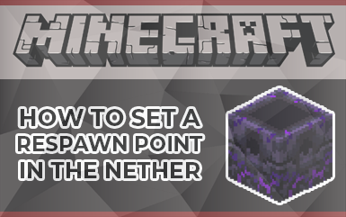 Minecraft - How to set a Respawn Point in the Nether