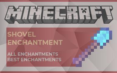 Minecraft - Shovel Enchantment Guide