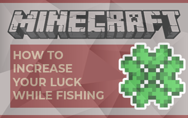 Minecraft: How to Increase your Luck while Fishing