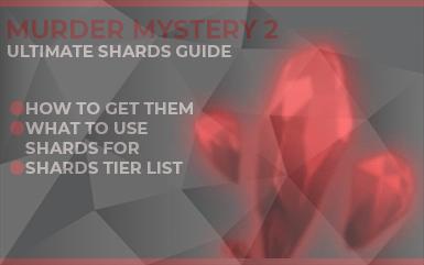 Murder Mystery 2 - Ultimate Shards Guide