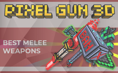 Pixel Gun 3D - Best Melee Weapons