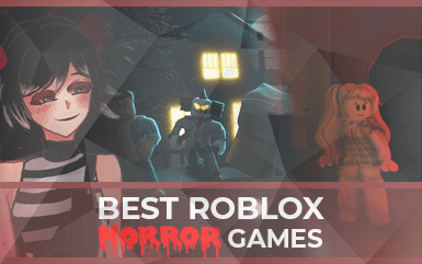 The Best Roblox Horror Games