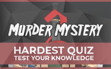 Hardest Murder Mystery 2 Roblox Quiz