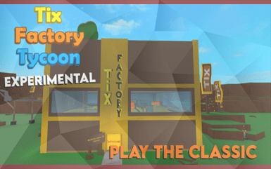 Roblox Game - Tix Factory Tycoon Experimental Promo Codes