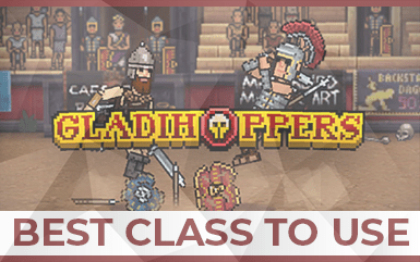 Gladihoppers – The Best Class to use plus COOL TIPS