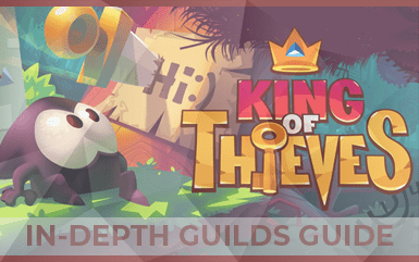 King of Thieves – In-Depth Guide on Guilds in KOT