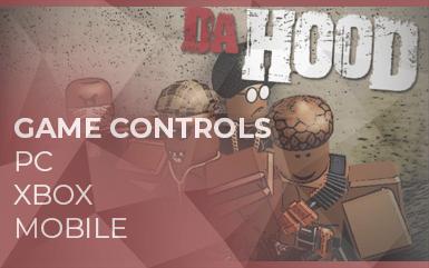 Roblox Game - Da Hood Game Controls for PC-XBOX-MOBILE