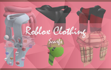 Roblox Game - Roblox Clothing Scarfs